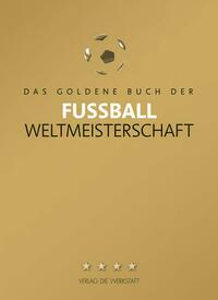 Das Goldene Buch der Fußball-Weltmeisterschaft