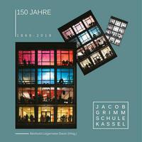 150 Jahre Jacob-Grimm-Schule Kassel