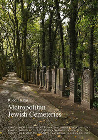 Metropolitan Jewish Cemeteries of the 19th and 20th Centuries in Central and Eastern Europe