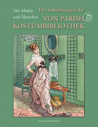 Die Sammlung der Von Parish Kostümbibliothek