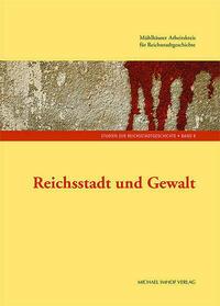 Reichsstadt und Gewalt
