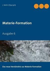 Das neue Verständnis der Materie-Formation