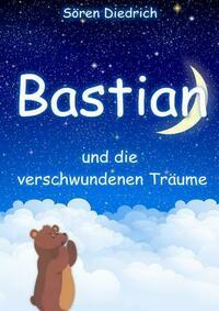 Bastian und die verschwundenen Träume
