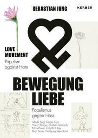 Sebastian Jung: BEWEGUNG LIEBE – Populismus...
