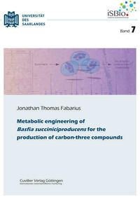 Metabolic engineering of Basfia succiniciproducens for the production of carbon-three compounds (Band 7)