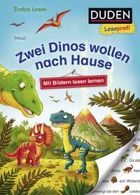 Duden Leseprofi – Mit Bildern lesen lernen: Zwei Dinos wollen nach Hause, Erstes Lesen