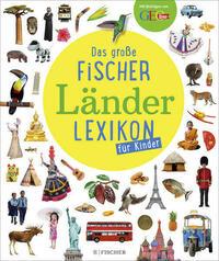 Das große Fischer Länderlexikon für Kinder