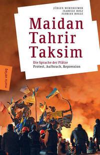 Maidan – Tahrir – Taksim