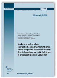 Studie zur technischen, energetischen und wirtschaftlichen Bewertung von Abluft- und Umluft-Dunstabzugshauben in Wohnküchen in energieeffizienten Gebäuden.
