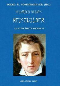 Heinrich Heines Reisebilder. Ausgewählte Werke II