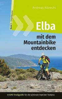 Elba mit dem Mountainbike entdecken 2 -...