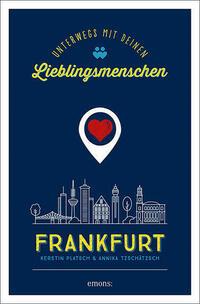 Frankfurt. Unterwegs mit deinen Lieblingsmenschen