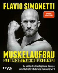 Muskelaufbau – Das einfachste Trainingsbuch der Welt