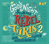 Good Night Stories for Rebel Girls – Teil 2: Mehr außergewöhnliche Frauen