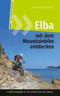 Elba mit dem Mountainbike entdecken 3 -...