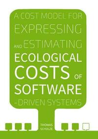 A Cost Model for Expressing and Estimating Ecological Costs of Software-Driven Systems