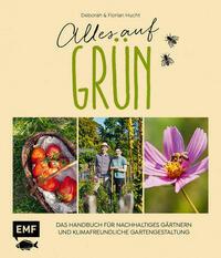 Alles auf Grün – Das Handbuch für nachhaltiges Gärtnern und klimafreundliche Gartengestaltung