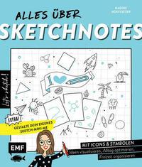 Let's sketch! Alles über Sketchnotes – Mit Icons und Symbolen Ideen visualisieren, Alltag optimieren, Freizeit organisieren