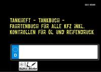 Tankheft - Tankbuch - Fahrtenbuch für alle...