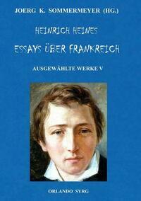 Heinrich Heines Essays über Frankreich. Ausgewählte Werke V