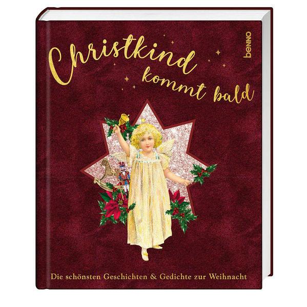 Christkind Kommt Bald Die Schönsten Geschichten Gedichte Zur Weihnacht Von Selma Lagerlöf Rudolf Otto Wiemer Antoine De Saint Exupéry Christa