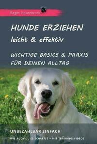 Hunde erziehen - leicht & effektiv