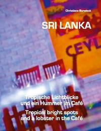 Sri Lanka Tropische Lichtblicke und ein Hummer im Café