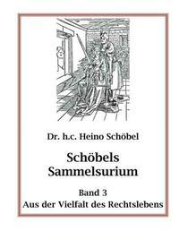 Schöbels Sammelsurium Band 3