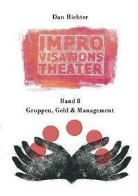 Improvisationstheater. Gruppen, Geld und...