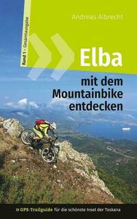 Elba mit dem Mountainbike entdecken 1 -...