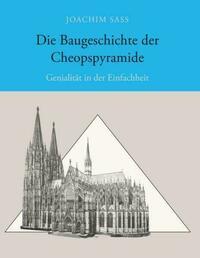Die Baugeschichte der Cheopspyramide