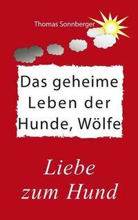 Das geheime Leben der Hunde, Wölfe