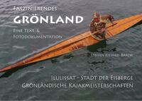 Faszinierendes Grönland - Eine Foto- und...