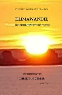 Zwischen Wissen und Glauben / Klimawandel, die differenzierte Sichtweise