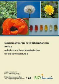 Experimentieren mit Färberpflanzen Heft 2