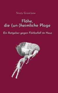 Flöhe, die (un-)heimliche Plage