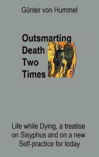 Outsmarting Death Two Times