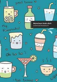 München liebt dich, schreibe in Notizbuch, 180 Seiten, breitere gepunktete Linien, (Buch 3)