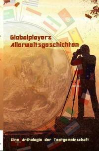 Globalplayers Allerweltsgeschichten