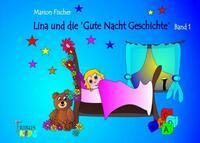 Lina liest die Bunti Bände / Lina und die Gute Nacht Geschichte