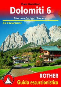 Guida Escursionistica / Dolomiti / Rother Wanderführer / Dolomiti / Dolomiti 6 (Dolomiten 6 - italienische Ausgabe)