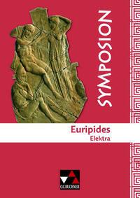 Symposion / Euripides, Elektra