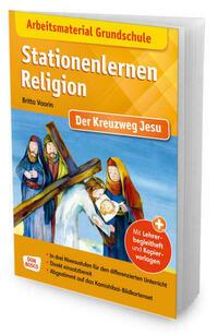 Arbeitsmaterial Grundschule. Stationenlernen Religion. Der Kreuzweg Jesu