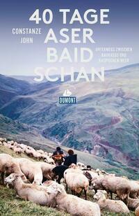 40 Tage Aserbaidschan (DuMont Reiseabenteuer)