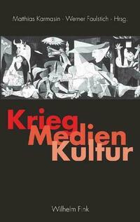 Krieg - Medien - Kultur