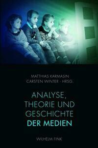 Analyse, Theorie und Geschichte der Medien
