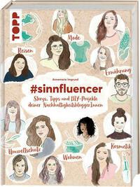 #sinnfluencer. Storys, Tipps und DIY Projekte der NachhaltigkeitsbloggerInnen