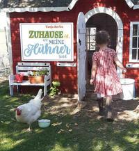 Zuhause ist, wo meine Hühner sind