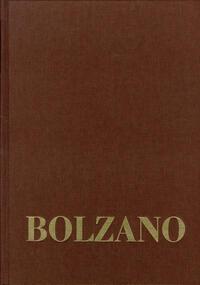 Bernard Bolzano Gesamtausgabe / Reihe III:...