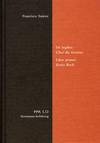 De legibus ac Deo legislatore. Liber primus. Über die Gesetze und Gott den Gesetzgeber. Erstes Buch